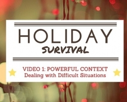 VIDEO: Holiday Survival – Dealing With Difficult Situations