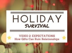 VIDEO: Holiday Survival- Managing Expectations